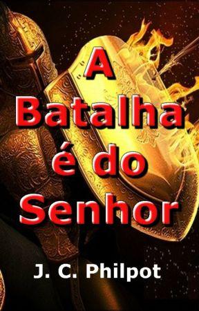 A Batalha é do Senhor - Evangelho - Bíblia - Fé - Santificação - Oração by SilvioDutra1