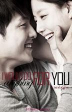 I Would Do Anything For You by riendonghae
