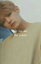 Help Me See The Colors   » Vkook by fvckhoseok