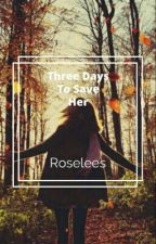 Three Days To Save Her (Sherlock's Child Book 2) by Roselees