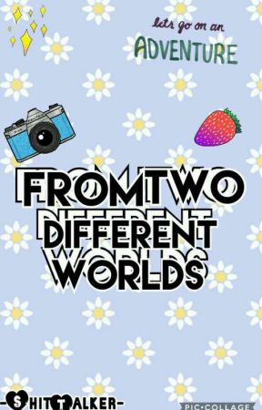 ❇ From Two Different Worlds ❇ [ BxB ]  by -ShitTalker-
