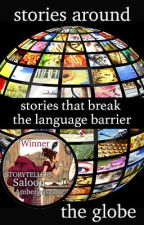 Stories Around the Globe by storytellers-saloon
