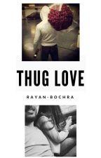 Chronique de Bochra: Thug love by chroniquedunedzzz