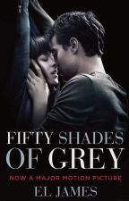 FIFTY SHADES OF GRAY [ Rewrite from original book written by EL JAMES ] by Cherry-25