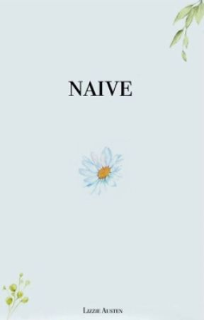 Naive ༶Gleaming༶ by LizzieAusten