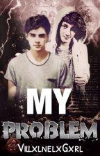 My Problem|J.V| by MariaRAlfaro