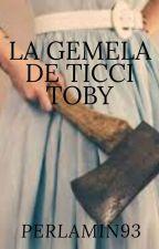 La gemela de ticci toby (ben drowned y tu) by perlamin93