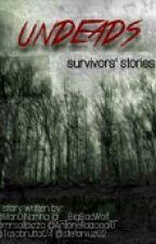 UNDEADS || Survivor's Stories by MariDiNanna