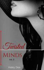 Twisted Minds (Book 3)  by HaleyDea