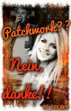 Patchwork?? Nein danke!! (1D FF) ON HOLD by michelleKauffmann