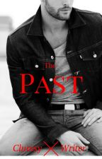 The Past |Book 3| by ClumsyxWriter