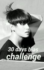 30 Days Bias Challenge ;; Val by -Vxlxtae