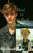 Real O No Real(Adrien Y Tu) by DarckLady
