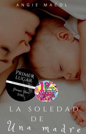 La soledad de una madre [ PAUSADA] by Macol12