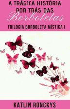 A trágica história por trás das borboletas  by KatlinCarolineAS