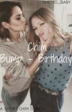 Bump to Birthday™ - Chim by ghetto_baby