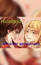 Hiccstrid. Un Amor Apasionado by AlexaHSGS