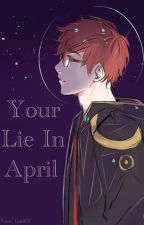 Your Lie in April  by Potato_Lord673