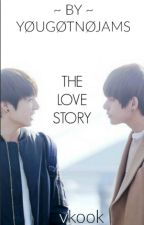 The Love Story || vkook (on hold) by Y0UG0TN0JAMS