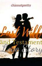 Last Will & Testament Love Story ( Kathniel) by chienotpretty