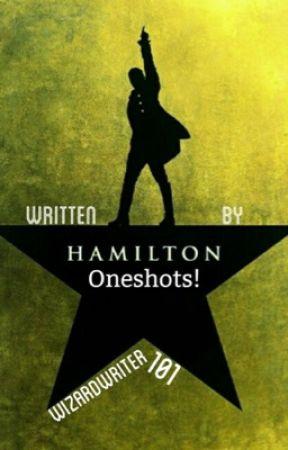Hamilton One-Shots - Hamilton x reader, ANGST - Wattpad