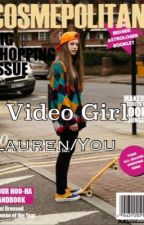 Video Girl L.J/You by adorablelauren