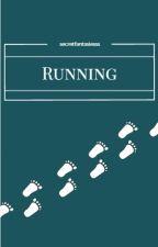 Running by secretfantasiesss