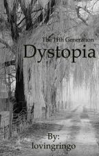 The 11th Generation: Dystopia (sequel) by lovingringo