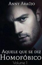 Aquele Que Se Diz Homofóbico. [Livro 1] (Romance Gay) by Anny_AraujoII