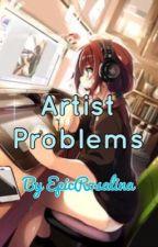 Artist Problems by ChaoticSpiritLuna