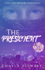The Prescient (#Wattys2017) by lilchay13
