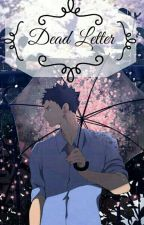 Dead Letter ↬Iwaoi↫ by -Cheshire_cat