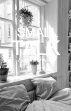 Small Talk #1 ✓  by aaprilshowers