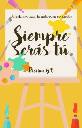 Siempre Serás Tú [RetoGWC] by Pierina_ML_183