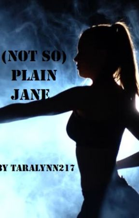 (Not So) Plain Jane by TaraLynn217