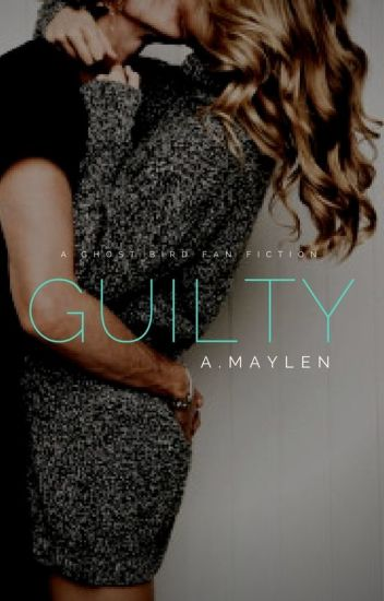 Guilty (A Ghost Bird FanFiction)