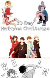 30 Day Haikyuu Challenge by Secret-Narcissist