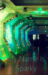 My Name Is Sparky by St0rmB0y