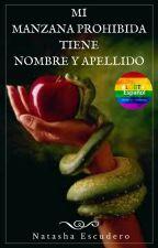 Mi manzana prohibida tiene nombre y apellido by natashaescudero22