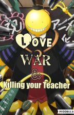 Love War & Killing your Teacher karamaxreader  by EmberRosemj13