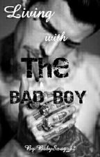 Living with the Bad Boy by BabySwag_12