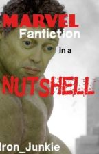 Marvel Fanfiction in a Nutshell by Iron_Junkie