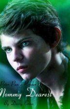 Mommy Dearest - Peter Pan x Reader by DaisyErina