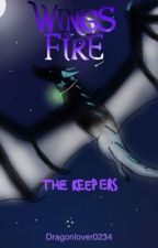 Wings of Fire: The Keepers by Dragonlover0234