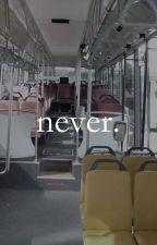 Never ; Meanie by moki-protein
