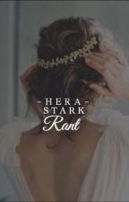 Hera Stark Rant  by LaDouville