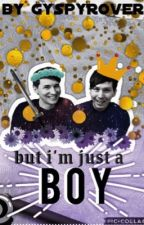 But I'm Just a Boy // phan by GypsyRover