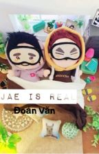 [ Đoản ] [2jae] 2JAE IS REAL ❤️❤️❤️❤️❤️ by Ann_sunshine