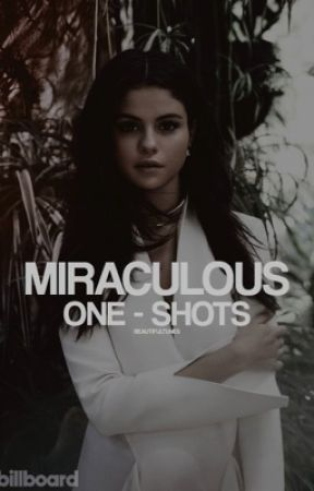 MIRACULOUS ☛ ONE SHOTS! by beautifultunes