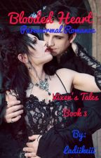 Blooded Heart: Paranormal Romance (Vixen's Tale #3) by Ladiikeiii